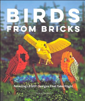 Birds from Bricks: Amazing LEGO Designs That Take Flight