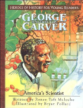 George Washington Carver: America's Scientist (Heroes of History for Young Readers)