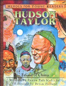 Hudson Taylor: Friend of China (Heroes for Young Readers)