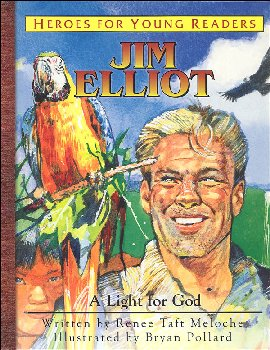 Jim Elliot: Light for God (Heroes for Young Readers)