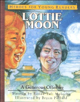 Lottie Moon: Generous Offering (Heroes for Young Readers)