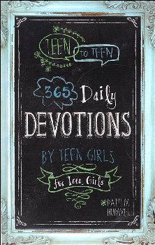 Teen to Teen: 365 Daily Devotions by Teen Girls for Teen Girls