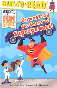 Unmasking the Science of Superpowers! (Ready-to-Read Level 3)