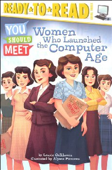Women Who Launched the Computer Age (Ready-to-Read Level 3)