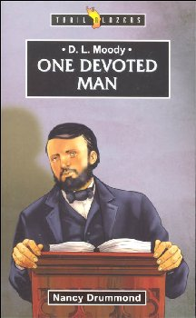 D.L. Moody: One Devoted Man (Trailblazers)
