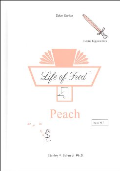 Life of Fred: Peach (Eden Series 3)