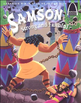 Samson, Strong and Faithful (Arch Books)