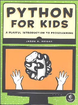 Python for Kids: Playful Introduction to Programming