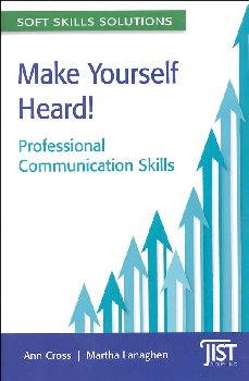 Make Yourself Heard! Professional Communication Skills (Soft Skills Solutions)