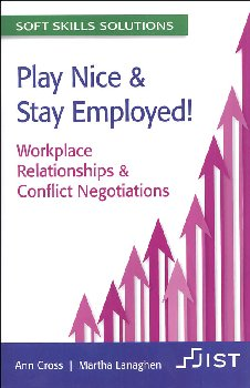 Play Nice & Stay Employed! Workplace Relationships & Conflict Negotiations(Soft Skills Solutions)