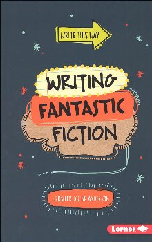 Writing Fantastic Fiction (Write This Way)