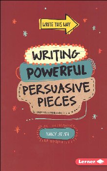 Writing Powerful Persuasive Pieces (Write This Way)