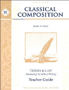 Classical Composition IX: Thesis & Law Teacher Guide Second Edition
