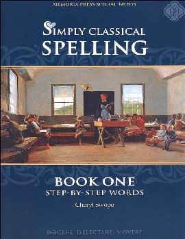 Simply Classical Spelling: Step-by-Step Book 1