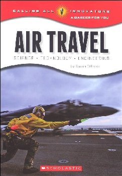 Air Travel: Science, Technology, Engineering (Calling All Innovators)