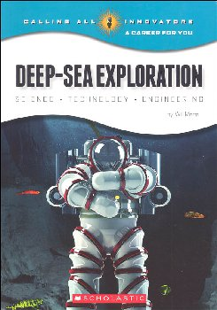 Deep-Sea Exploration: Science, Technology, Engineering (Calling All Innovators)