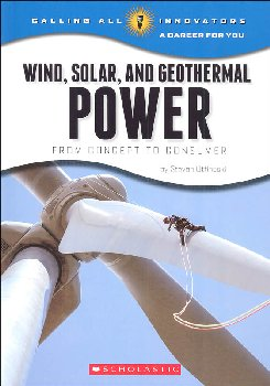 Wind, Solar, and Geothermal Power: From Concept to Consumer (Calling All Innovators)