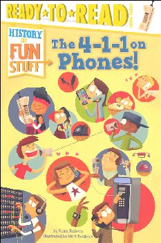 4-1-1 on Phones! (Ready to Read History of Fun Stuff Level 3)