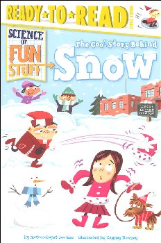 Cool Story Behind Snow (Ready to Read Science of Fun Stuff Level 3)