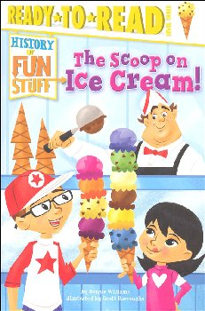 Scoop on Ice Cream! (Ready to Read History of Fun Stuff Level 3)