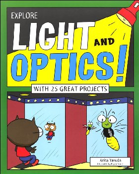 Explore Light and Optics! With 25 Great Projects