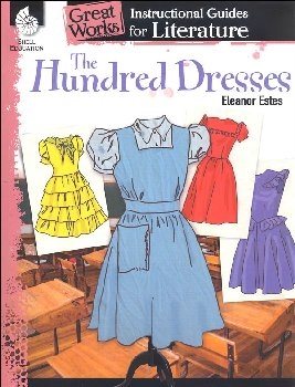 Hundred Dresses: Instructional Guides for Literature (Great Works)