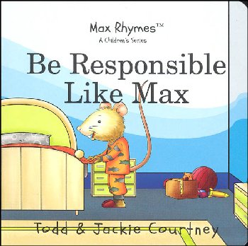 Be Responsible Like Max (Max Rhymes)