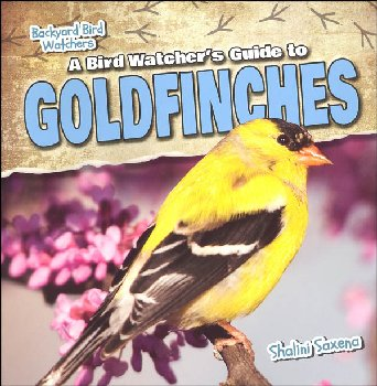 Bird Watcher's Guide to Goldfinches (Backyard Bird Watchers)