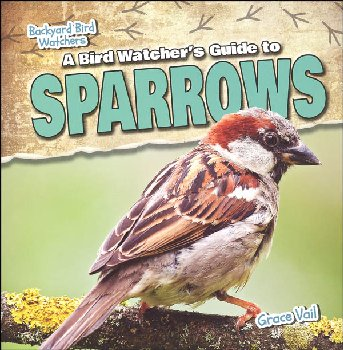 Bird Watcher's Guide to Sparrows (Backyard Bird Watchers)