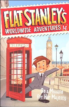 Flat Stanley's #14: Worldwide Adventures - On a Mission for Her Majesty