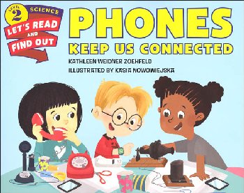 Phones Keep Us Connected (Let's Read and Find Out About Science Level 2)