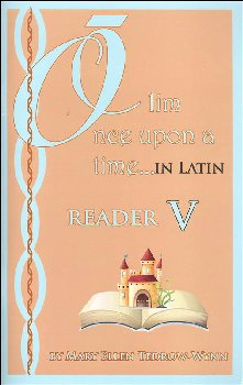 Once Upon a Time (Olim in Latin) Reader V