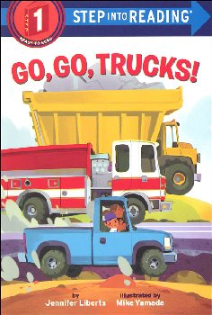 Go, Go, Trucks! (Step into Reading Level 1)