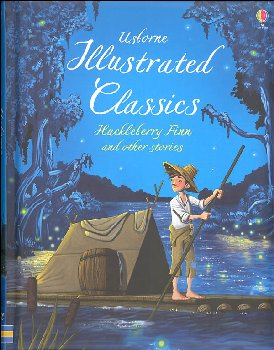 Illustrated Classics: Huckleberry Finn and Other Stories (Usborne)