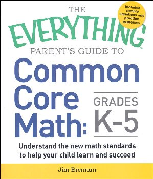 Everything Parent's Guide to Common Core Math: Grades K-5