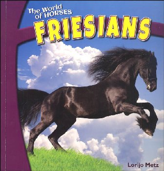 Friesians (World of Horses)