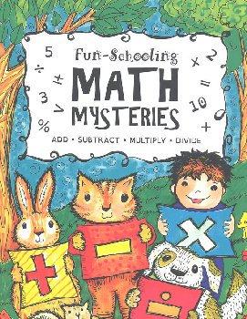 Fun-Schooling Math Mysteries: Add Subtract Multiply Divide