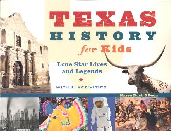 Texas History for Kids Lone Star Lives and Legends with 21 Activities