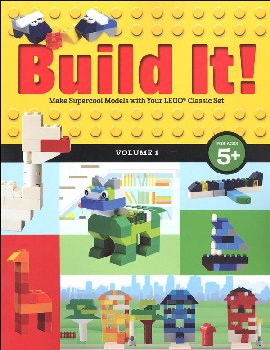 Build It!: Make Supercool Models with Your LEGO Classic Set Volume 1