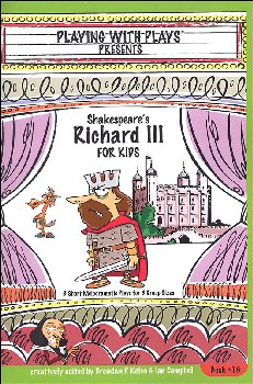 Playing with Plays Presents: Shakespeare's Richard the III for Kids