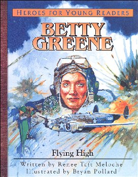 Betty Greene: Flying High (Heroes For Young Readers)