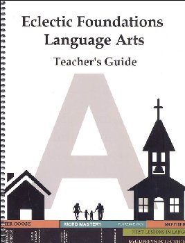 Eclectic Foundations Language Arts Level A Teacher's Guide