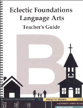Eclectic Foundations Language Arts Level B Teacher's Guide