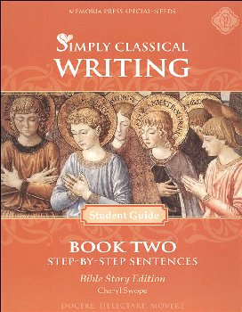 Simply Classical Writing Step-by-Step Sentences Student Guide Book Two (Bible Story Edition)