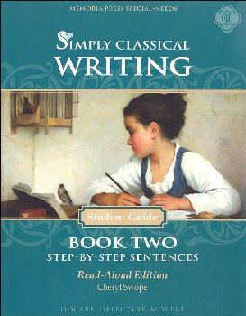 Simply Classical Writing Step-by-Step Sentences Student Guide Book Two (Read-Aloud Edition)