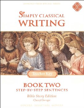 Simply Classical Writing Step-by-Step Sentences Teacher Key Book Two (Bible Story Edition)