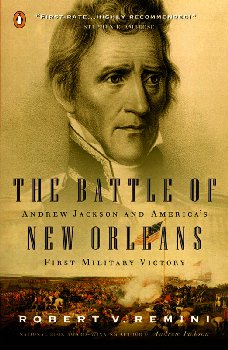 Battle of New Orleans: Andrew Jackson and America's First Military Victory