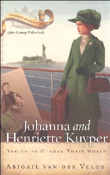 Johanna and Henriette Kuyper (Chosen Daughters)