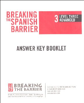 Breaking the Spanish Barrier - Level 3 (Advanced) Answer Key