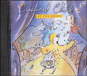 Classical Child at the Opera CD